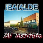Ibaialde, mi instituto