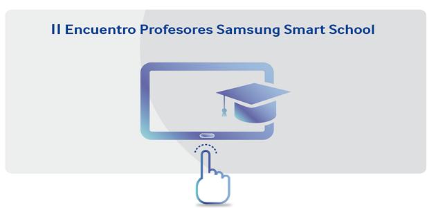II Encuentro de Profesores Samsung Smart School
